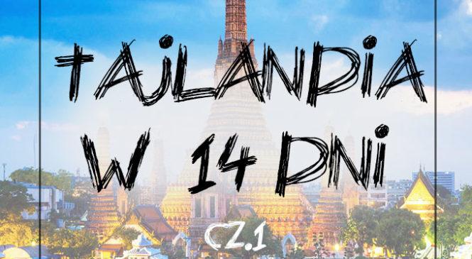 TAJLANDIA w 14 dni – przewodnik na pierwszy raz, cz.1
