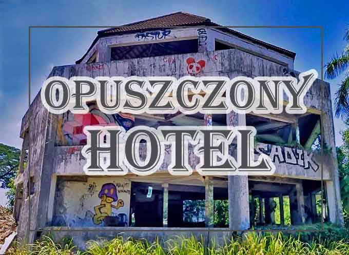 phuket opuszczony hotel phuket Country Lodge tajlandia urbex zobacz ceny