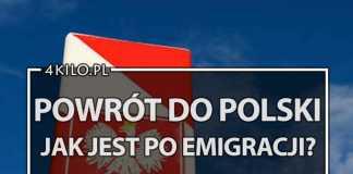powrót do polksi emigracja wyjazd opinie