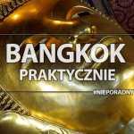 bangkok praktycznie zwiedzanie porady