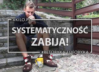 systematyczność zabija