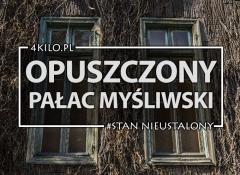 opuszczony pałac myśliwski moja wola urbex